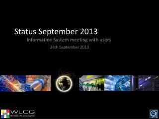 Status September 2013