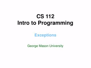 CS 112 Intro to Programming Exceptions
