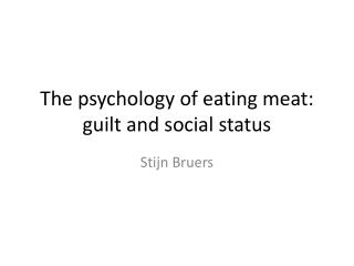 The  psychology  of  eating meat :  guilt  and  social  status