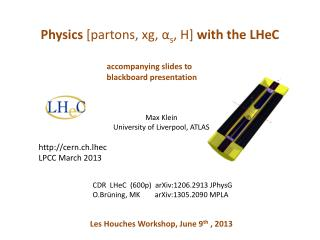 Physics  [ partons ,  xg , α s , H]  with the  LHeC