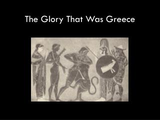 The Glory That Was Greece