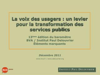 Décembre 2011 www.bva.fr / www.delouvrier.org