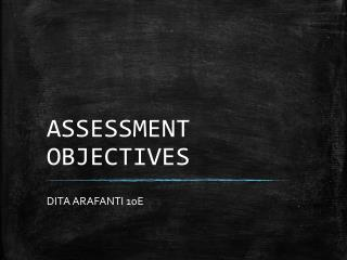 ASSESSMENT OBJECTIVES