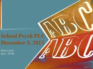 School Psych PLC December 5, 2013