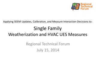 Regional Technical Forum July 15, 2014