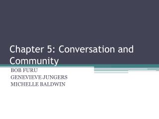 Chapter  5: Conversation and Community