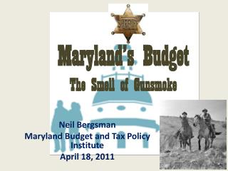 Maryland's Budget The Smell of Gunsmoke