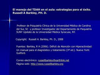El manejo del TDAH en el aula: estrategias para el  xito.  Russell A Barkley, PH. D.