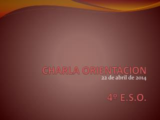 CHARLA ORIENTACION 4º E.S.O.