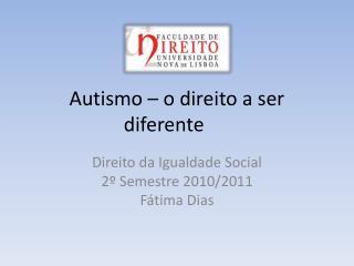 Autismo – o direito a ser diferente