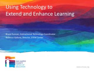 Using Technology to  Extend and Enhance Learning
