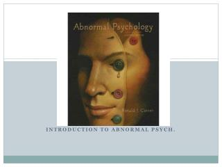 Introduction to Abnormal Psych.