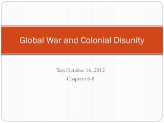 Global War and Colonial Disunity