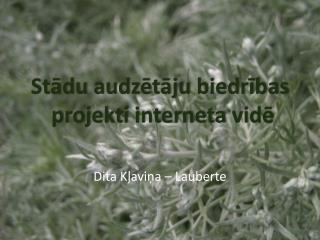 St ādu audzētāju biedrības projekti interneta vid ē
