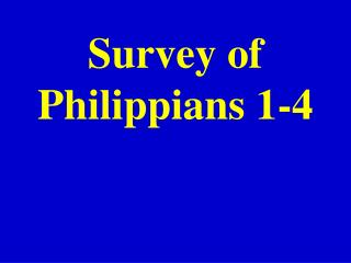 Survey of Philippians 1-4