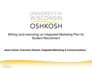 Writing (and executing)  an Integrated Marketing Plan for Student Recruitment
