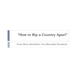 """""""How to Rip a Country Apart"""""""