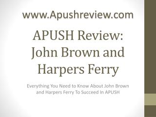 APUSH Review:  John Brown and Harpers Ferry