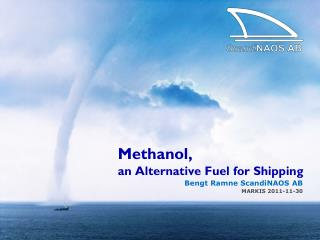 Methanol,  an Alternative Fuel for Shipping