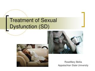 Treatment of Sexual Dysfunction SD