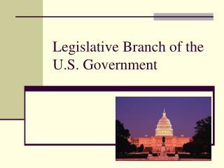 Legislative Branch of the U.S. Government