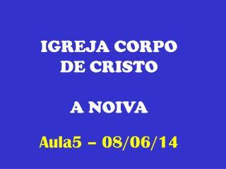 IGREJA CORPO DE CRISTO A NOIVA