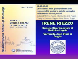 IRENE RIEZZO Sezione Dipartimentale di Medicina Legale  Università degli Studi di Foggia