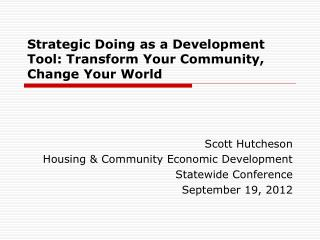Strategic Doing as a Development Tool: Transform Your Community, Change Your World