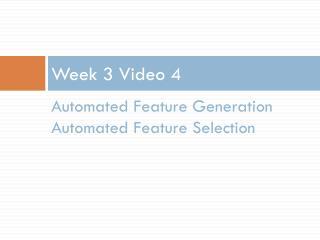 Week 3 Video 4