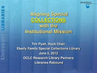 Aligning Special  COLLECTIONS  with the Institutional Mission