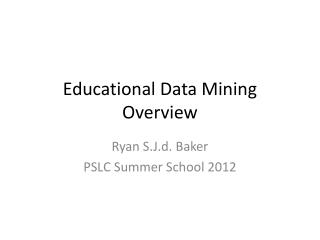 Educational Data Mining Overview