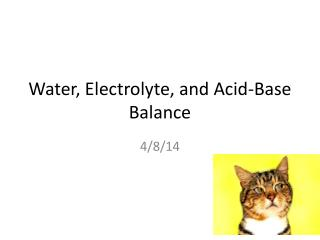 Water, Electrolyte, and Acid-Base Balance