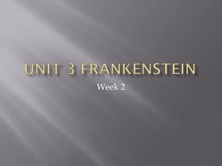 Unit 3 Frankenstein