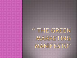 �  The Green MARKETING    Manifesto
