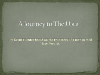A Journey to The  U.s.a