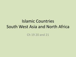 Islamic Countries  South West Asia and North Africa