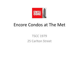 Encore Condos at The Met