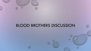 Blood Brothers Discussion