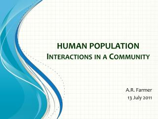HUMAN POPULATION Interactions in a Community