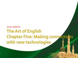The Art of English Chapter Five: Making connections with new technologies