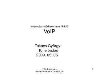 Tak cs Gy rgy 10. eload s m jus 6. VoIP