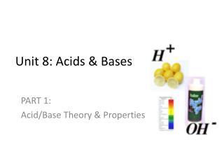 Unit 8: Acids & Bases