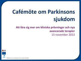 Caf�m�te om Parkinsons sjukdom