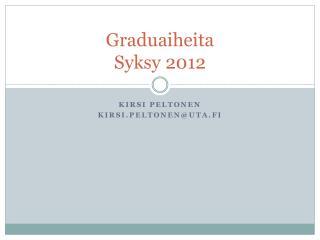 Graduaiheita Syksy 2012