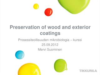 Preservation  of  wood  and  exterior coatings