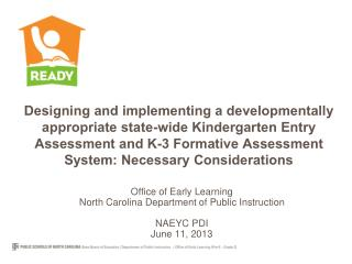 Office of Early Learning North  Carolina Department of Public Instruction NAEYC PDI June 11, 2013