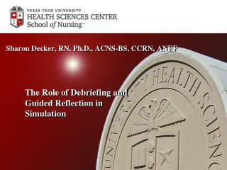 The Role of Debriefing and  	Guided Reflection in  	Simulation