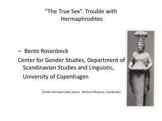 """The True Sex"".  Trouble with Hermaphrodites"