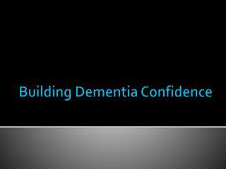 Building Dementia Confidence