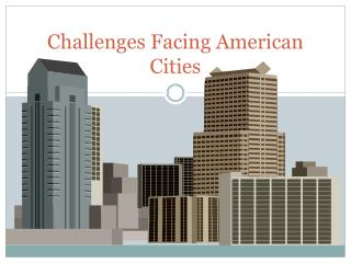 Challenges Facing American Cities